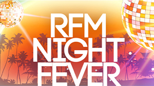 OCTOBRE 2021 : RFM NIGHT FEVER